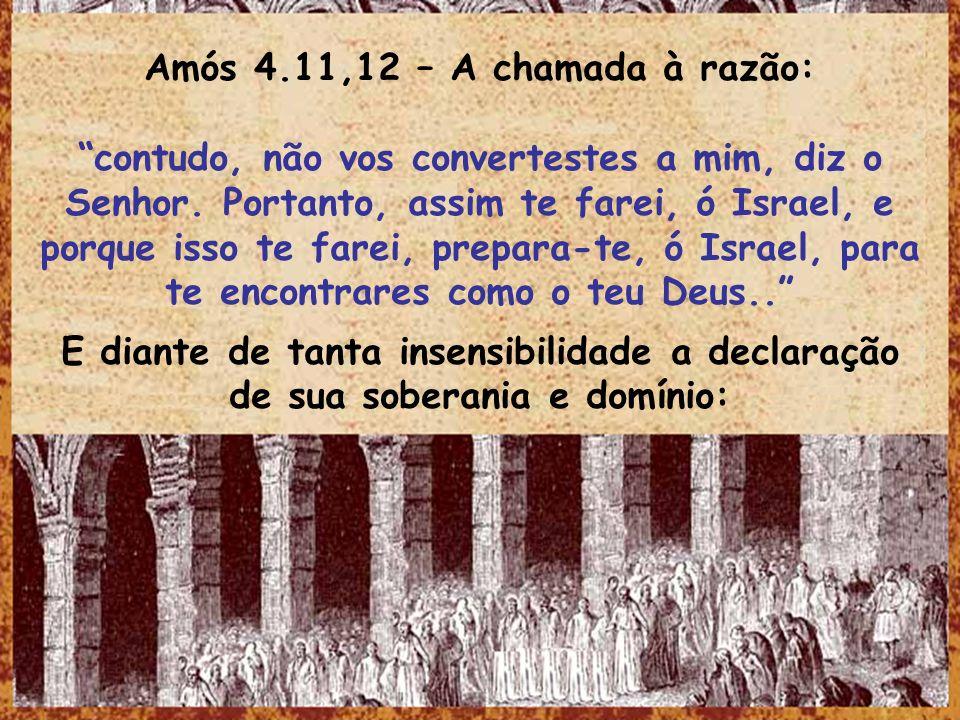 Amós 4.11,12 – A chamada à razão: