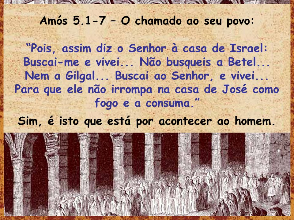Amós 5.1-7 – O chamado ao seu povo: