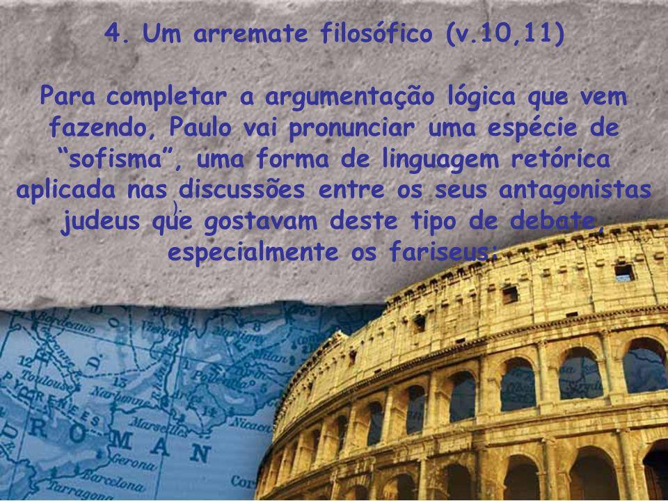 4. Um arremate filosófico (v.10,11)