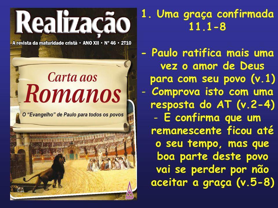 - Paulo ratifica mais uma vez o amor de Deus para com seu povo (v.1)