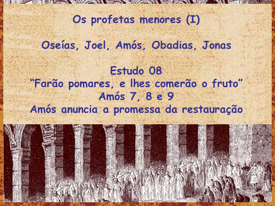 Os profetas menores (I) Oseías, Joel, Amós, Obadias, Jonas Estudo 08