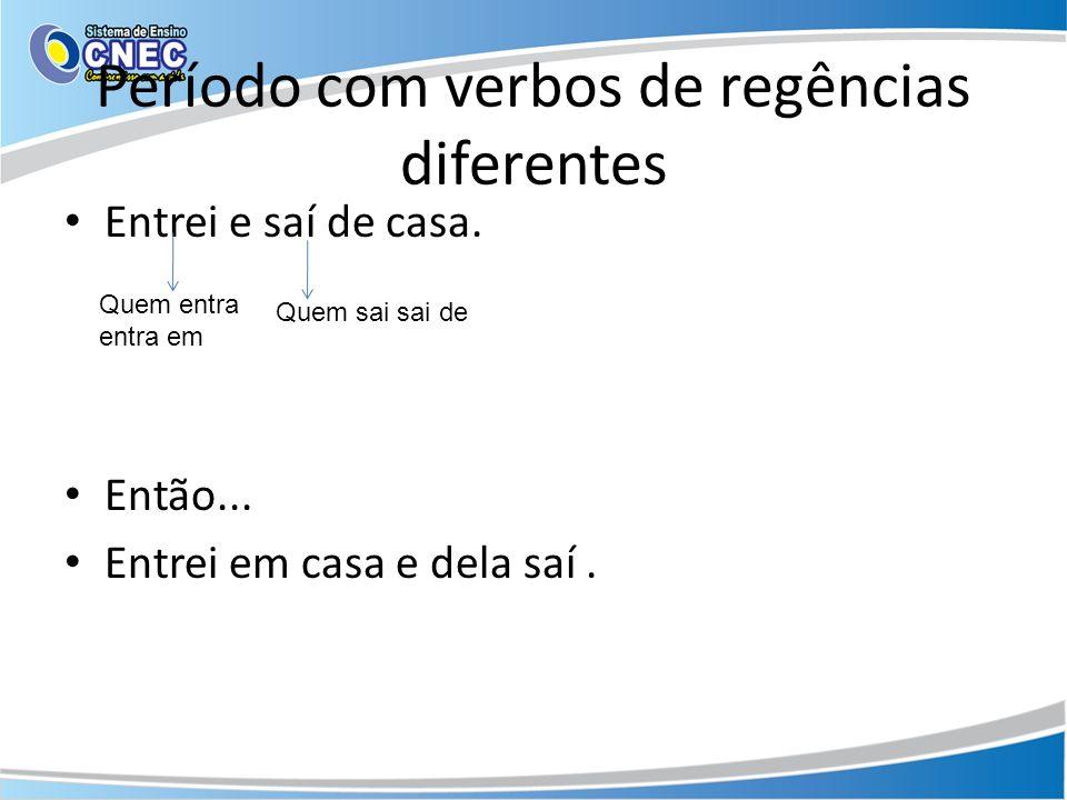 Período com verbos de regências diferentes
