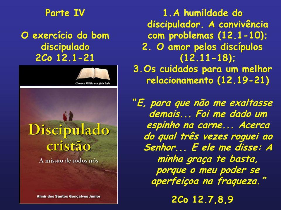O exercício do bom discipulado 2Co 12.1-21