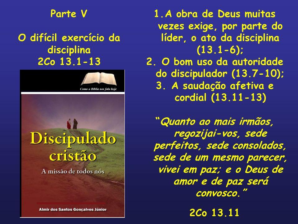 O difícil exercício da disciplina 2Co 13.1-13