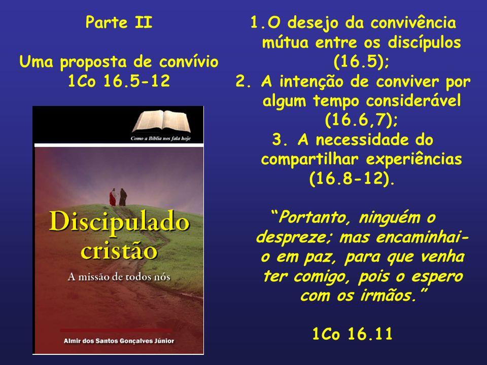 Uma proposta de convívio 1Co 16.5-12