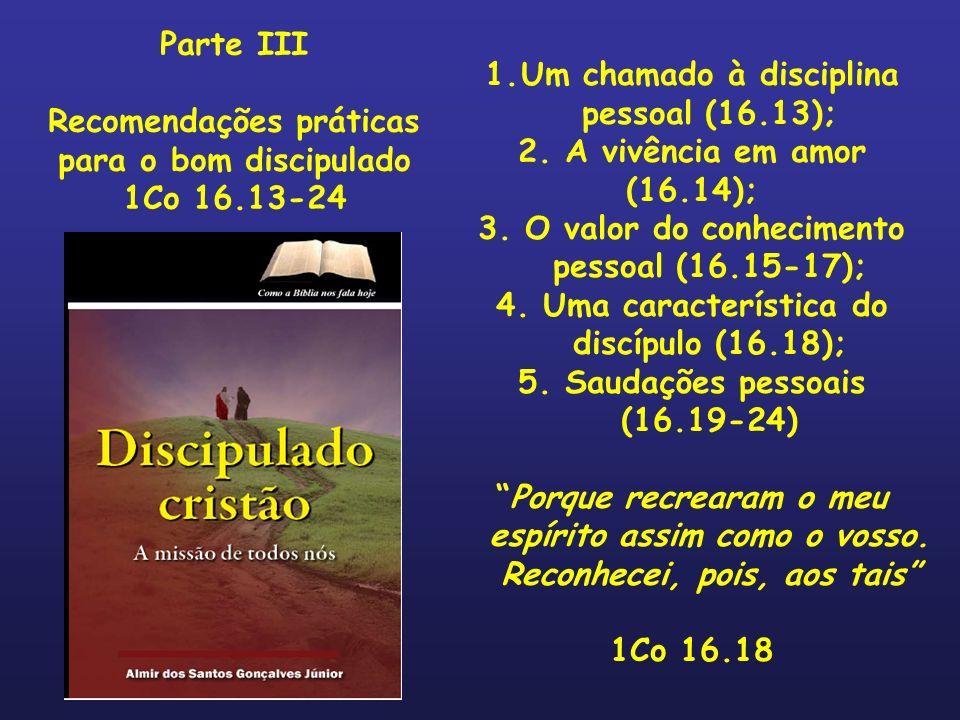 Recomendações práticas para o bom discipulado 1Co 16.13-24