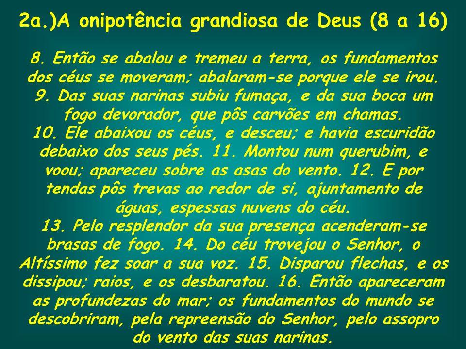 2a.)A onipotência grandiosa de Deus (8 a 16)