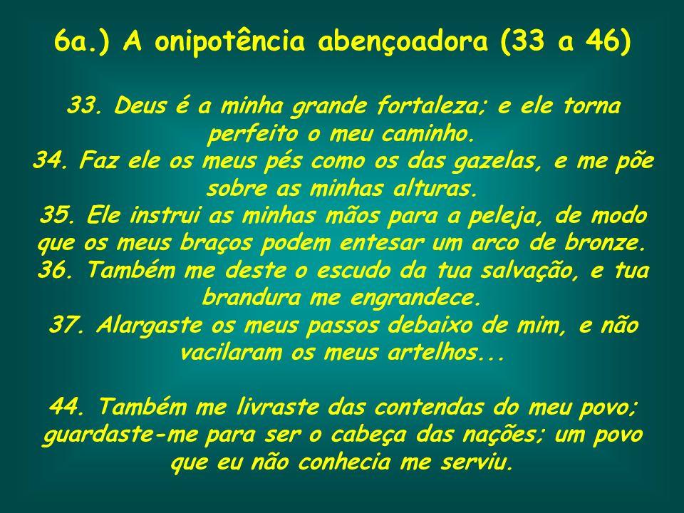 6a.) A onipotência abençoadora (33 a 46)