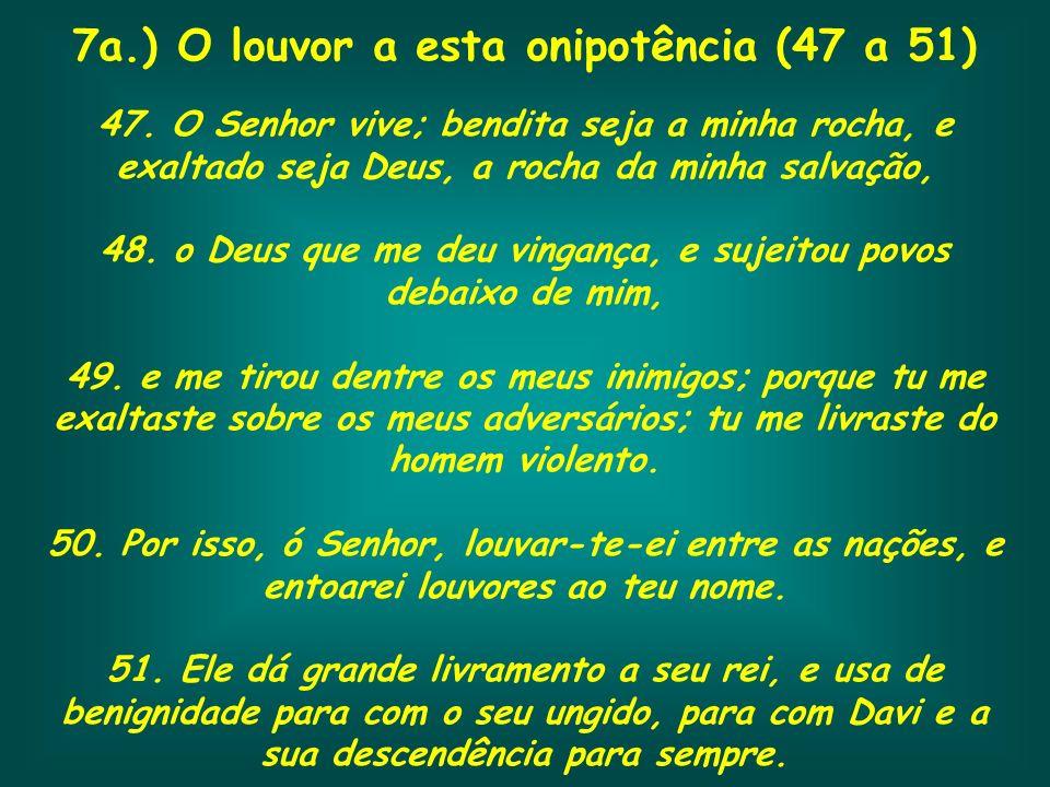 7a.) O louvor a esta onipotência (47 a 51)