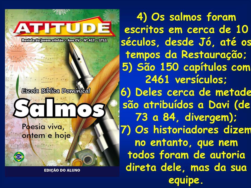 5) São 150 capítulos com 2461 versículos;