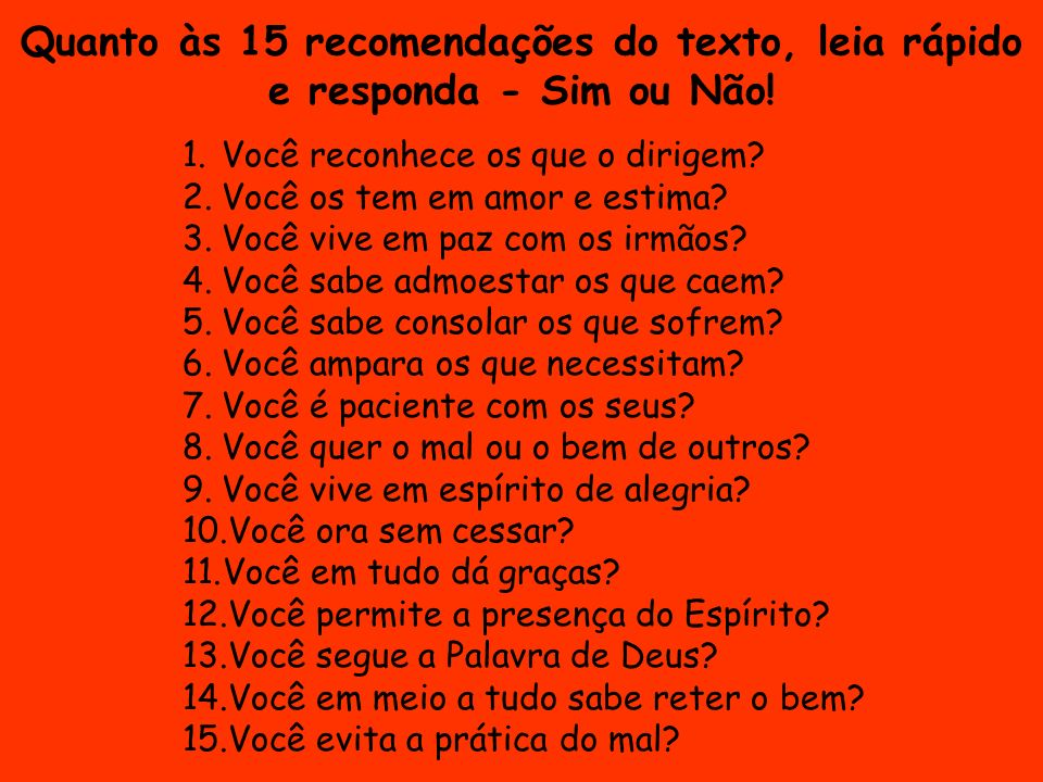 Quanto às 15 recomendações do texto, leia rápido e responda - Sim ou Não!