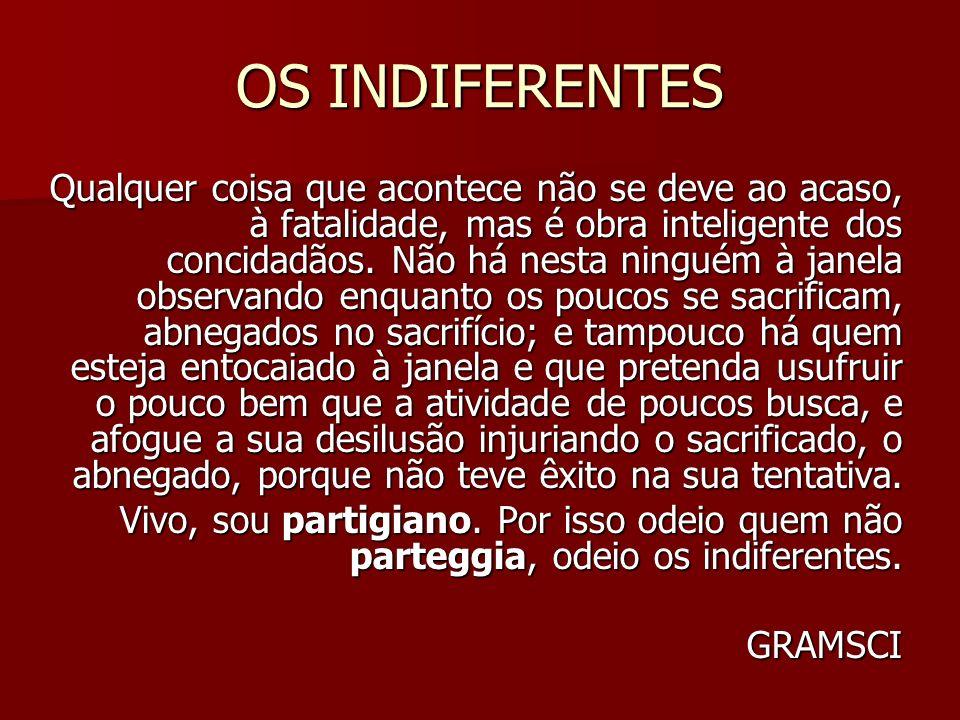 OS INDIFERENTES