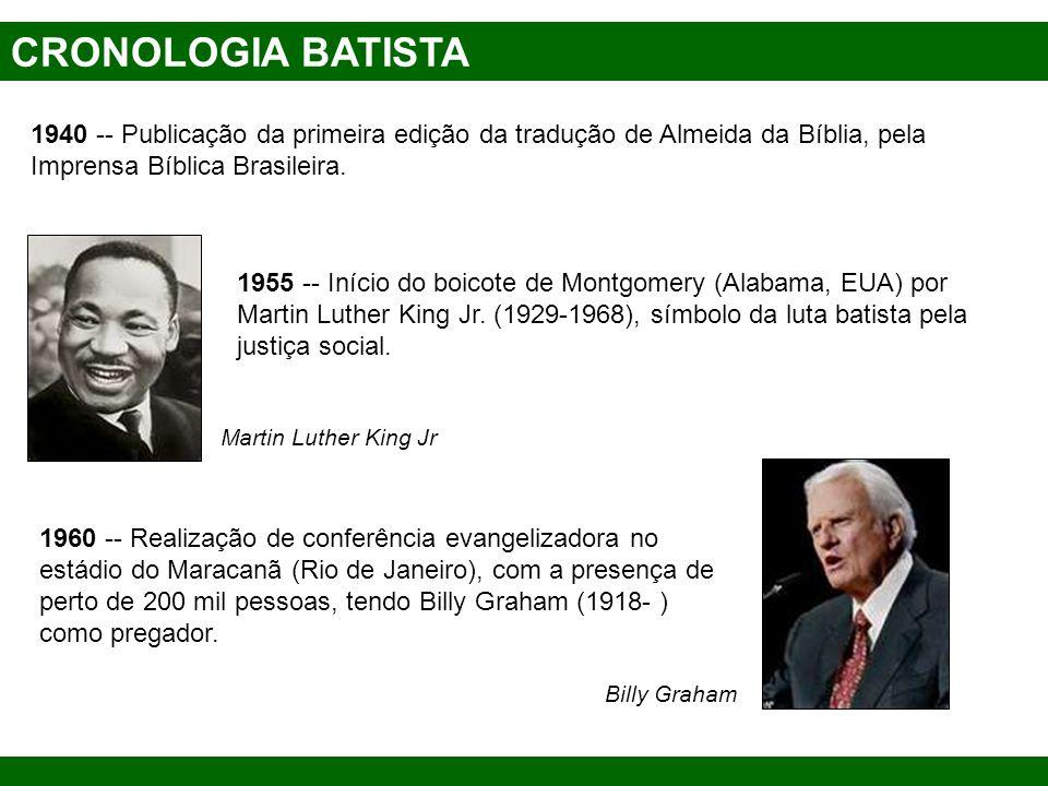 CRONOLOGIA BATISTA1940 -- Publicação da primeira edição da tradução de Almeida da Bíblia, pela Imprensa Bíblica Brasileira.