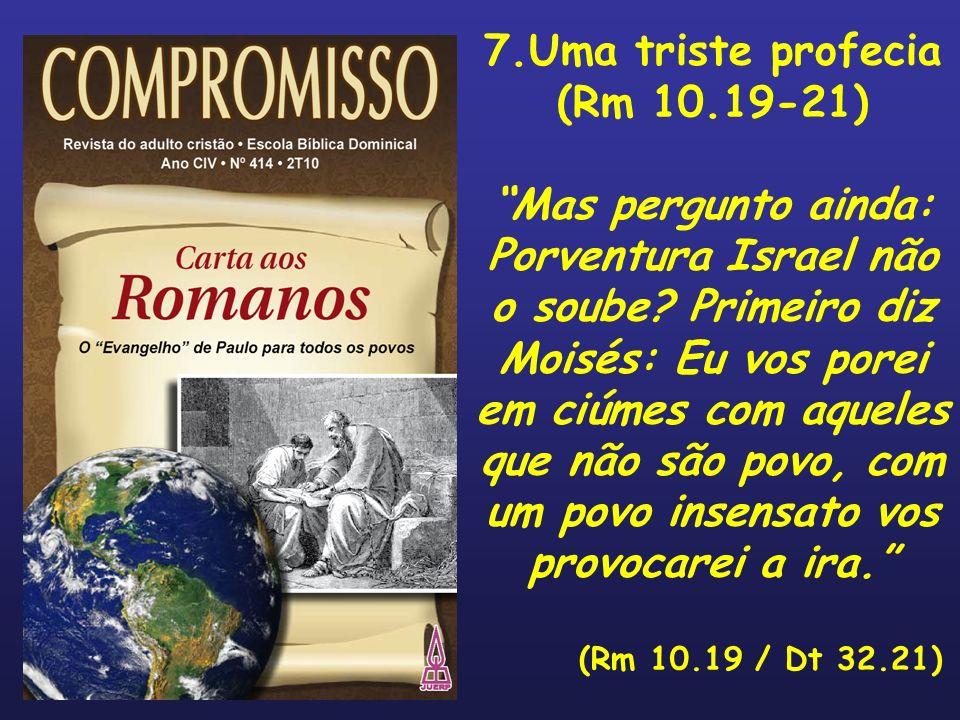 7.Uma triste profecia (Rm 10.19-21)