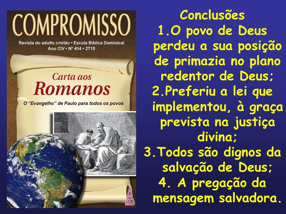 2.Preferiu a lei que implementou, à graça prevista na justiça divina;