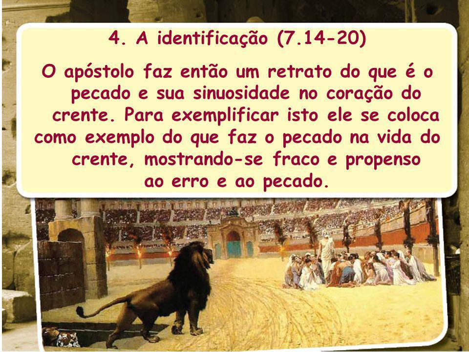 4. A identificação (7.14-20)