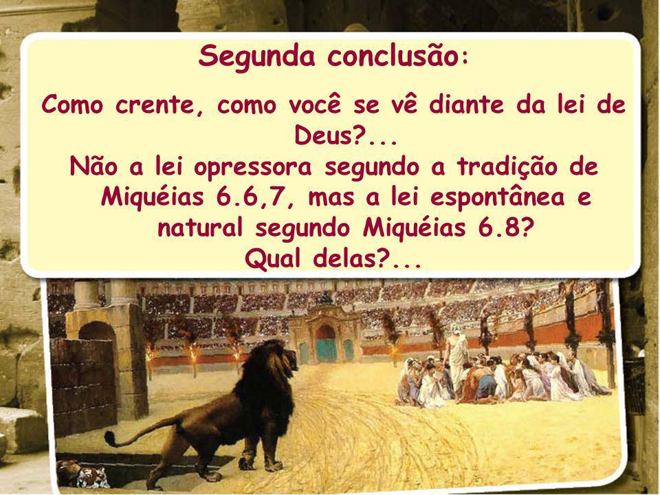 Como crente, como você se vê diante da lei de Deus ...