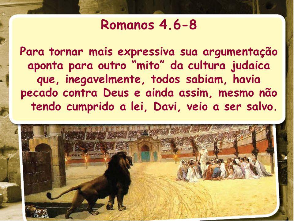 Romanos 4.6-8 Para tornar mais expressiva sua argumentação