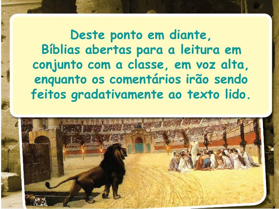 Bíblias abertas para a leitura em conjunto com a classe, em voz alta,