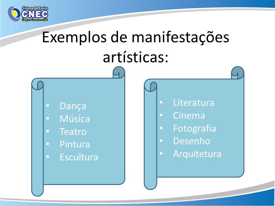 Exemplos de manifestações artísticas: