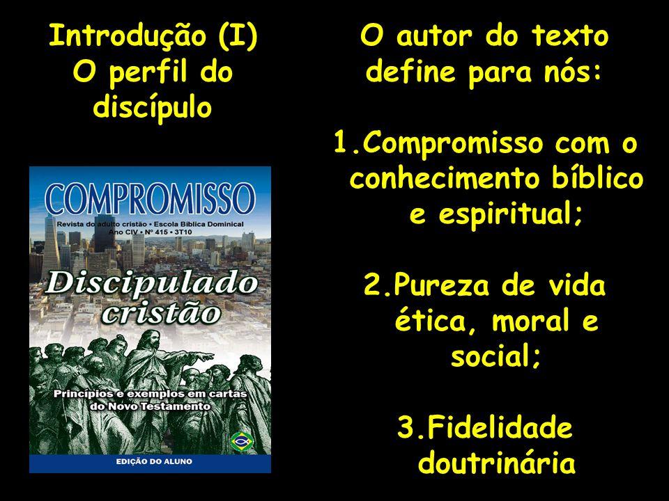 Compromisso com o conhecimento bíblico e espiritual;