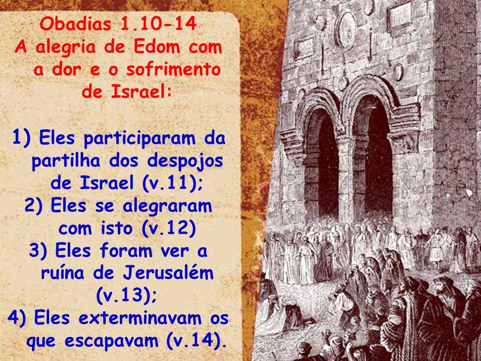 Eles participaram da partilha dos despojos de Israel (v.11);
