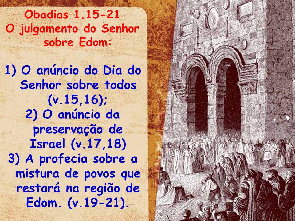 O anúncio do Dia do Senhor sobre todos (v.15,16);