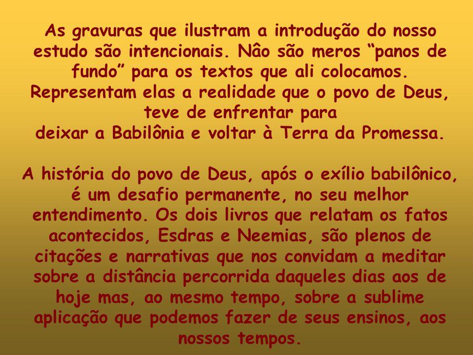 deixar a Babilônia e voltar à Terra da Promessa.
