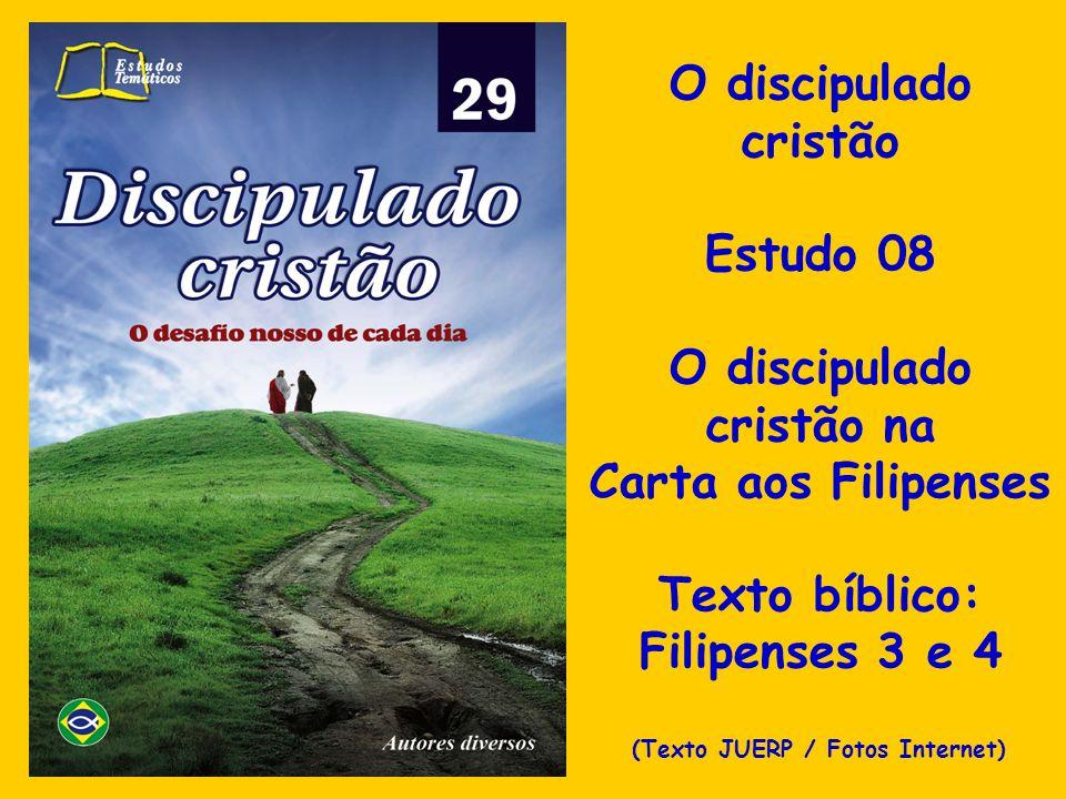 O discipulado cristão na (Texto JUERP / Fotos Internet)