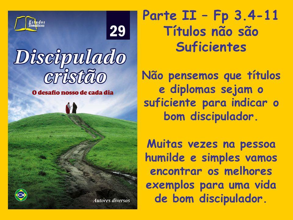 Parte II – Fp 3.4-11 Títulos não são Suficientes