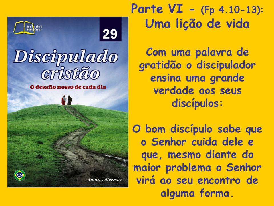 Parte VI - (Fp 4.10-13): Uma lição de vida