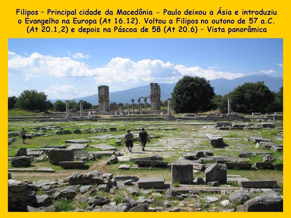 Filipos – Principal cidade da Macedônia - Paulo deixou a Ásia e introduziu o Evangelho na Europa (At 16.12).