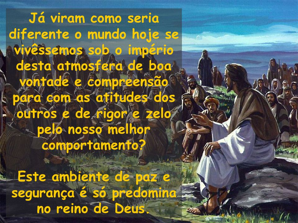 Este ambiente de paz e segurança é só predomina no reino de Deus.
