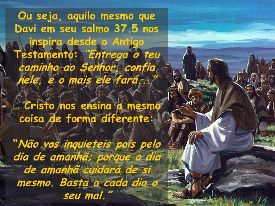 … Cristo nos ensina a mesma coisa de forma diferente: