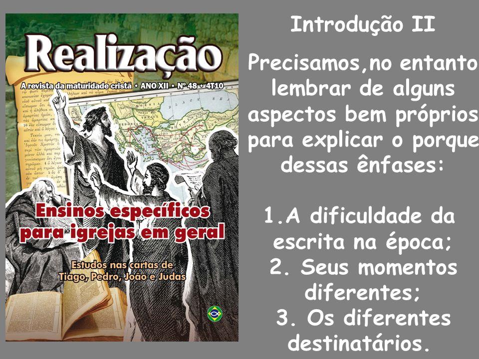 Introdução II Precisamos,no entanto. lembrar de alguns. aspectos bem próprios. para explicar o porque.
