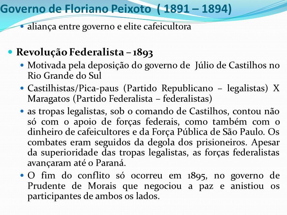Governo de Floriano Peixoto ( 1891 – 1894)