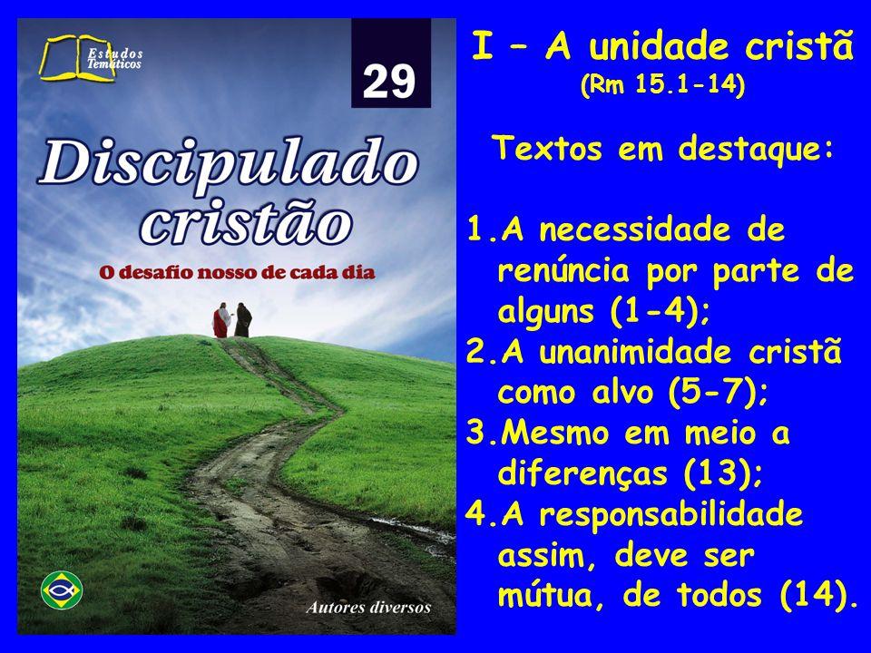 I – A unidade cristã Textos em destaque: