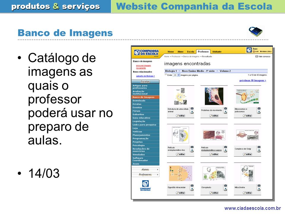 Banco de Imagens Catálogo de imagens as quais o professor poderá usar no preparo de aulas. 14/03