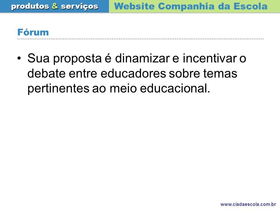 Fórum Sua proposta é dinamizar e incentivar o debate entre educadores sobre temas pertinentes ao meio educacional.