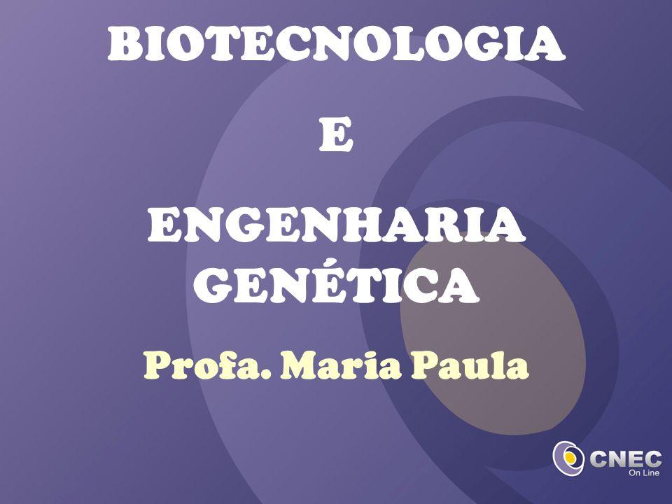 BIOTECNOLOGIA E ENGENHARIA GENÉTICA