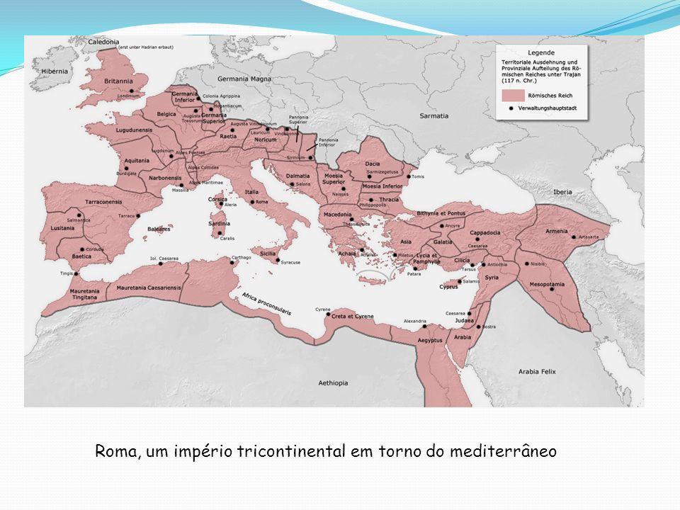 Roma, um império tricontinental em torno do mediterrâneo