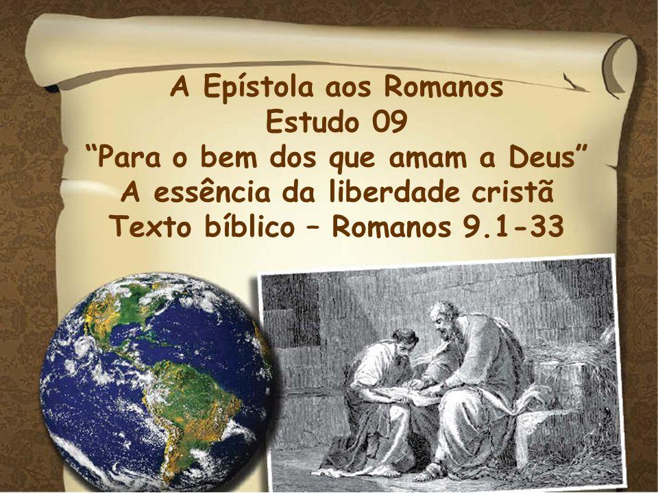 Para o bem dos que amam a Deus A essência da liberdade cristã