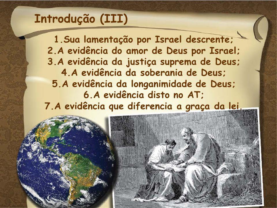 Introdução (III) 1.Sua lamentação por Israel descrente;