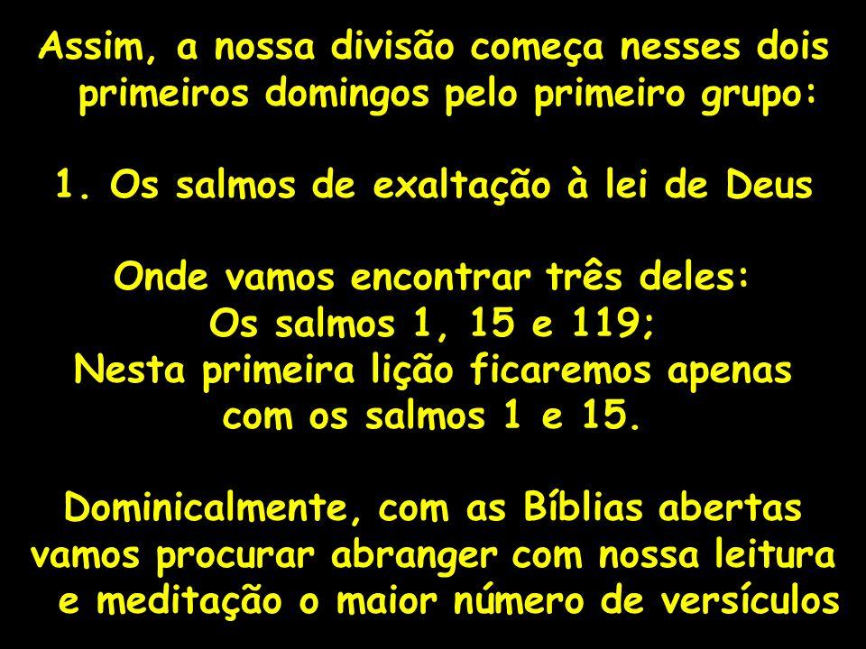 1. Os salmos de exaltação à lei de Deus
