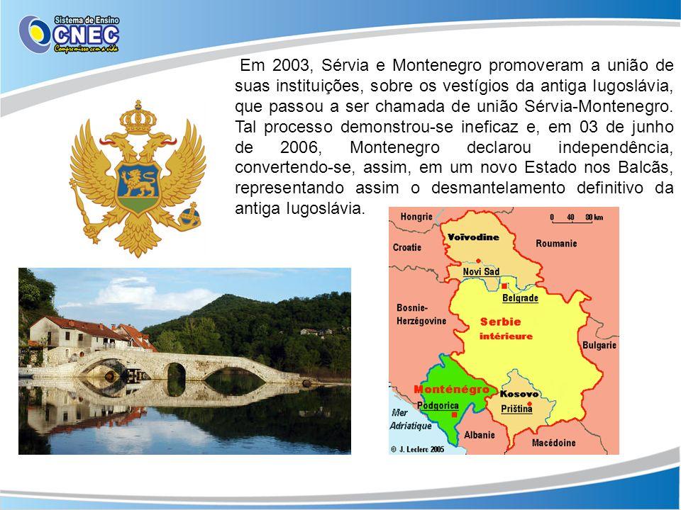 Em 2003, Sérvia e Montenegro promoveram a união de suas instituições, sobre os vestígios da antiga Iugoslávia, que passou a ser chamada de união Sérvia-Montenegro.