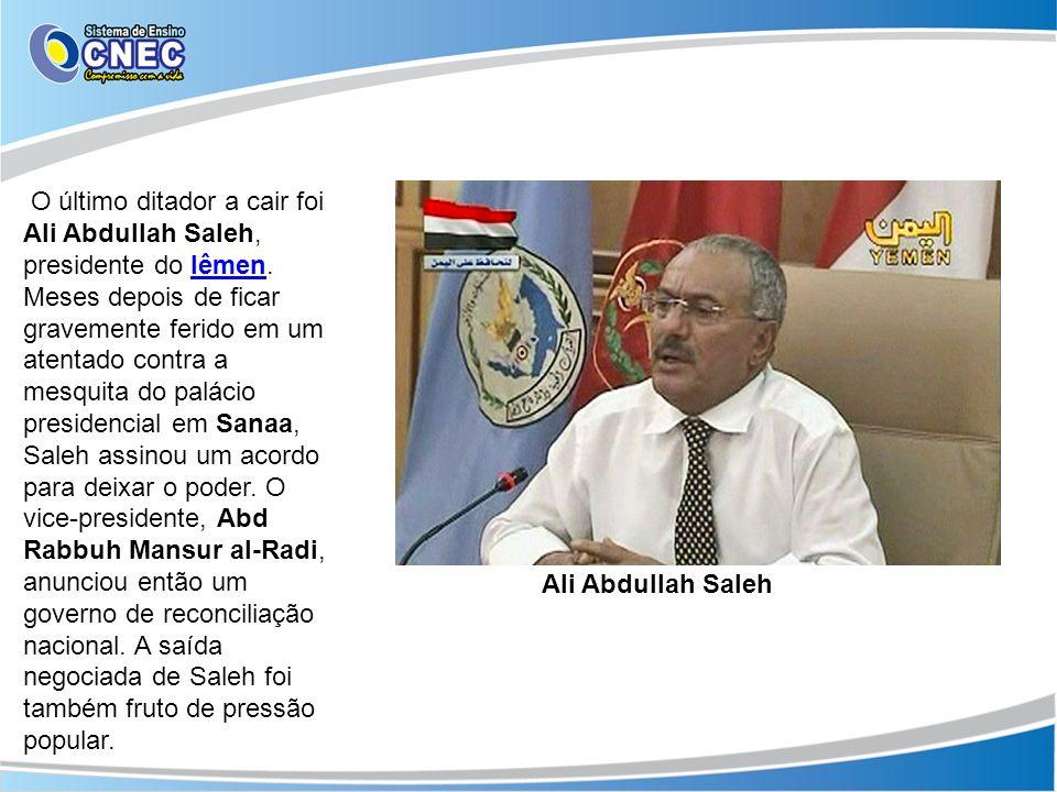 O último ditador a cair foi Ali Abdullah Saleh, presidente do Iêmen