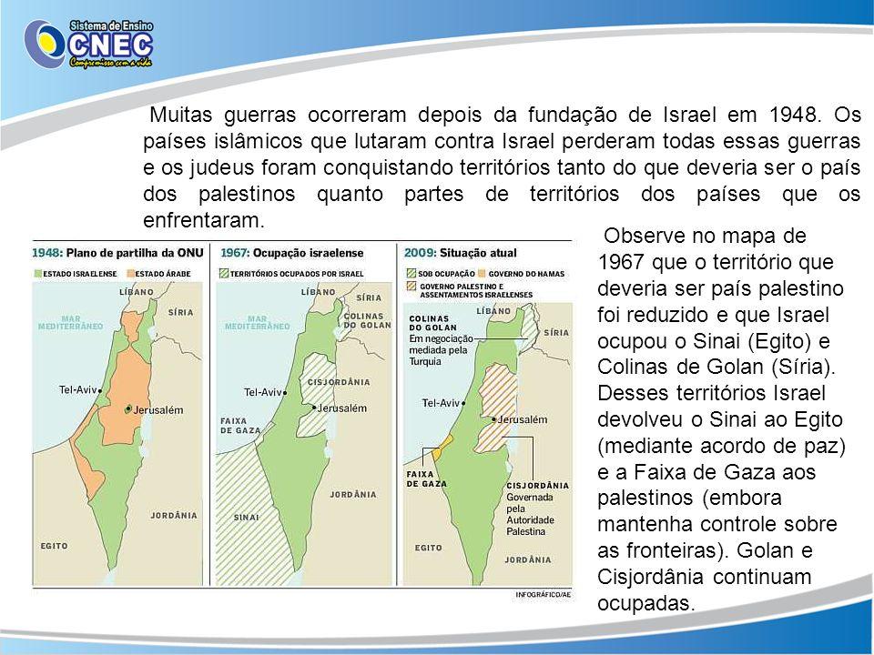 Muitas guerras ocorreram depois da fundação de Israel em 1948