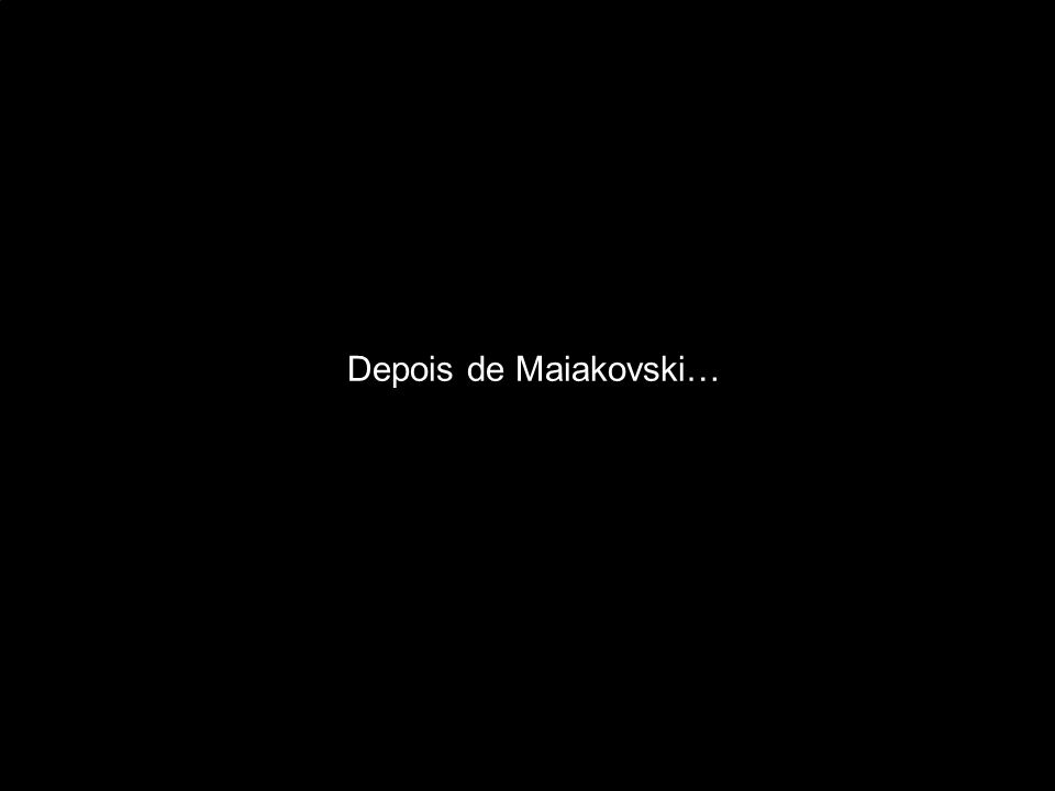 Depois de Maiakovski…