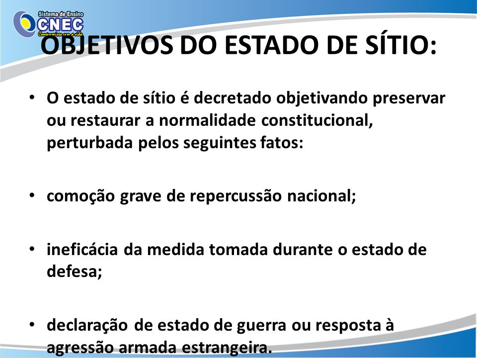OBJETIVOS DO ESTADO DE SÍTIO: