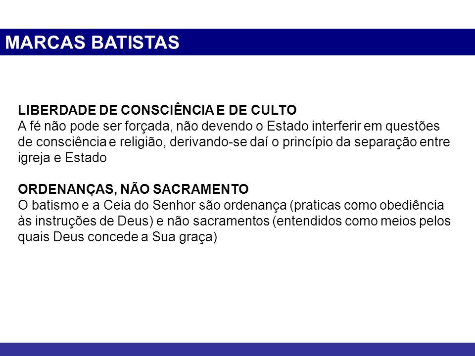 MARCAS BATISTAS LIBERDADE DE CONSCIÊNCIA E DE CULTO